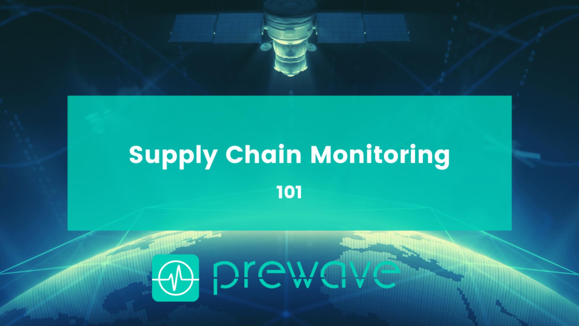 Prewave Supply Chain Monitoring 101